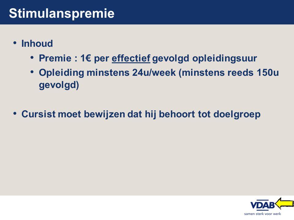 Stimulanspremie Inhoud Premie : 1€ per effectief gevolgd opleidingsuur