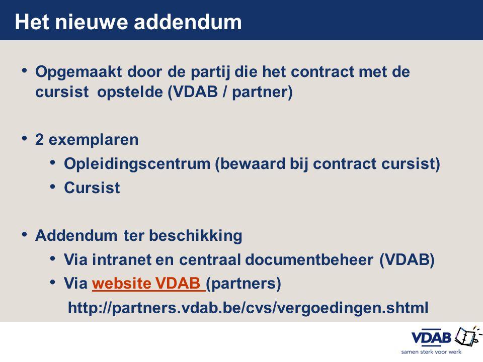 Het nieuwe addendum Opgemaakt door de partij die het contract met de cursist opstelde (VDAB / partner)
