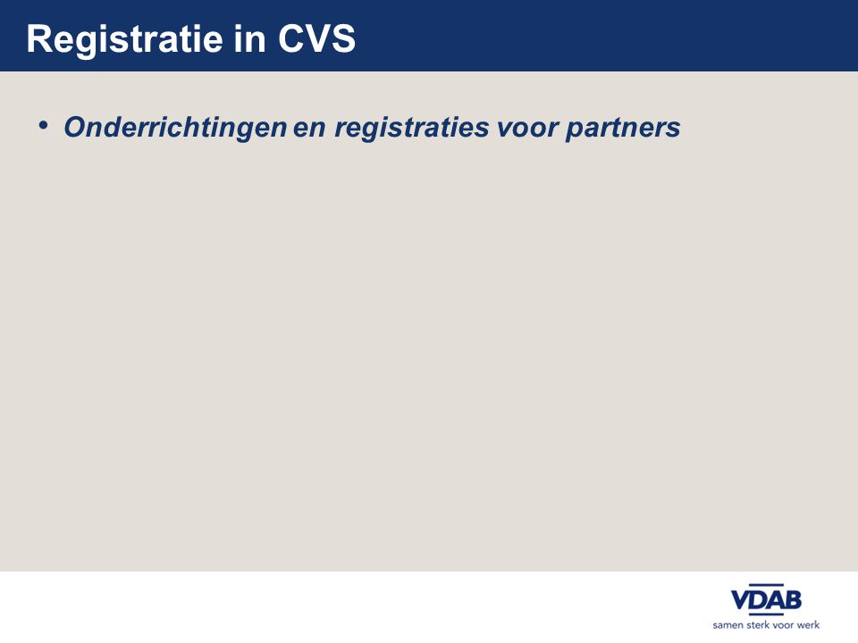 Registratie in CVS Onderrichtingen en registraties voor partners