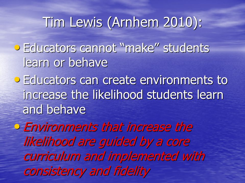 Tim Lewis (Arnhem 2010): Educators cannot make students learn or behave.