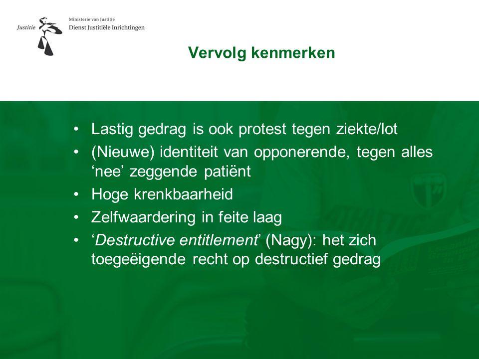 Vervolg kenmerken Lastig gedrag is ook protest tegen ziekte/lot. (Nieuwe) identiteit van opponerende, tegen alles 'nee' zeggende patiënt.