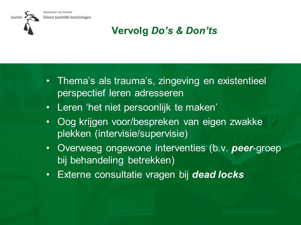 Vervolg Do's & Don'ts Thema's als trauma's, zingeving en existentieel perspectief leren adresseren.