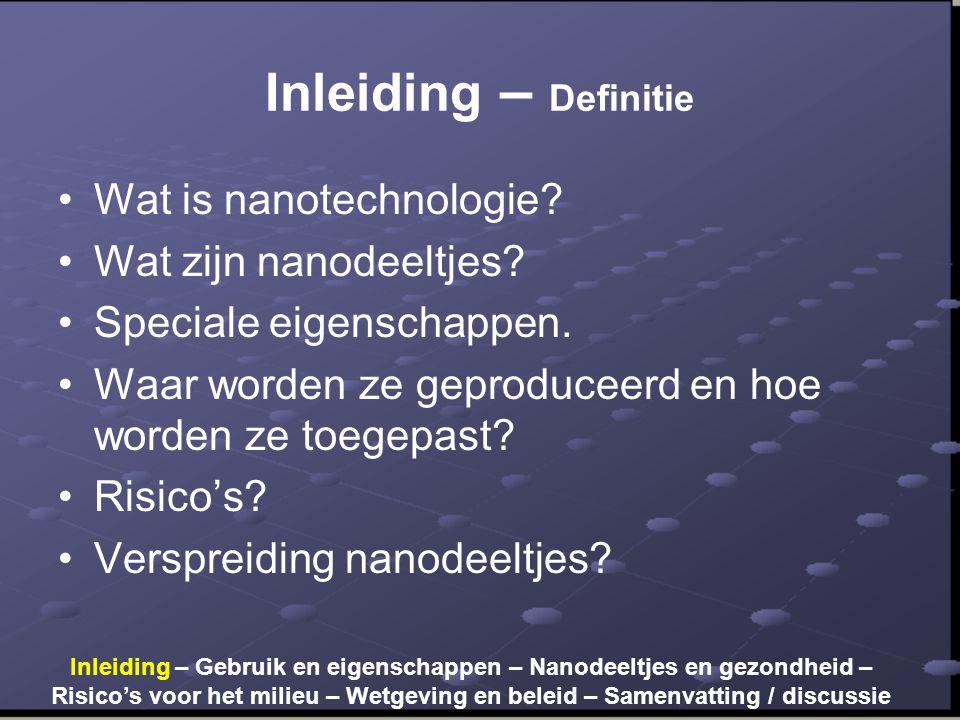 Inleiding – Definitie Wat is nanotechnologie Wat zijn nanodeeltjes