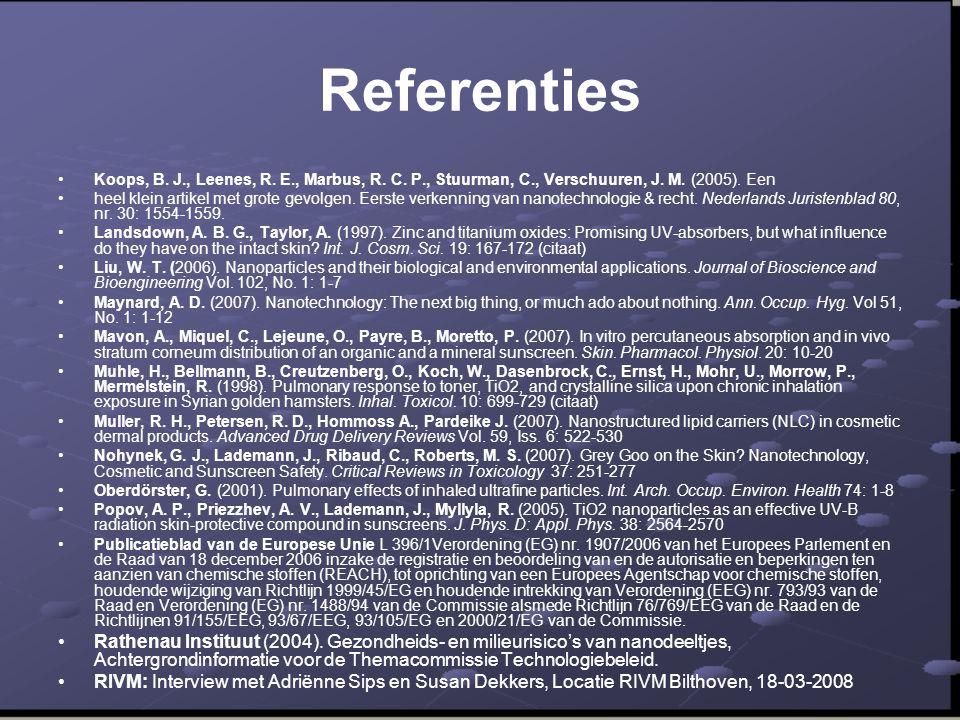 Referenties Koops, B. J., Leenes, R. E., Marbus, R. C. P., Stuurman, C., Verschuuren, J. M. (2005). Een.