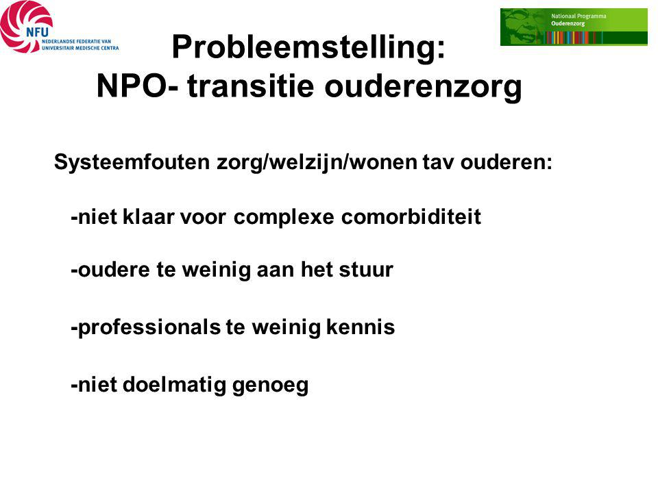 Probleemstelling: NPO- transitie ouderenzorg