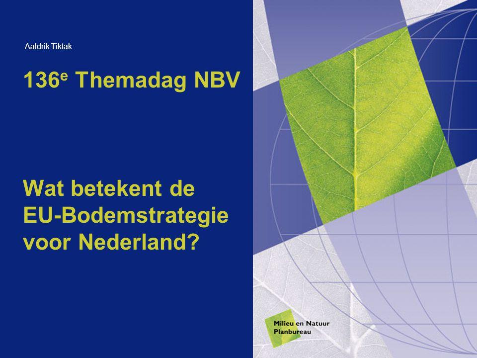136e Themadag NBV Wat betekent de EU-Bodemstrategie voor Nederland