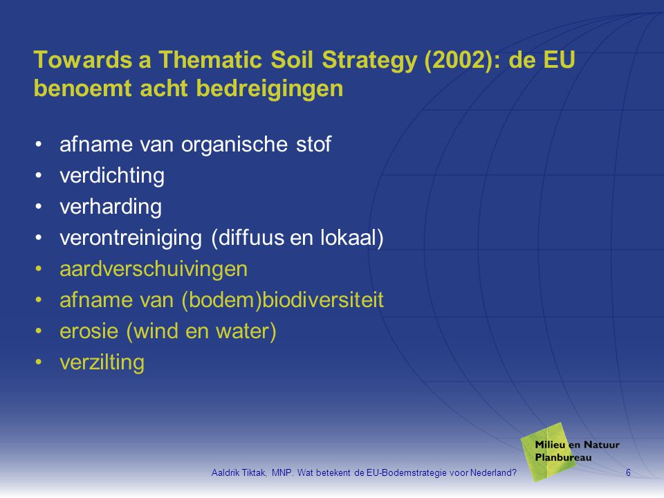 Towards a Thematic Soil Strategy (2002): de EU benoemt acht bedreigingen