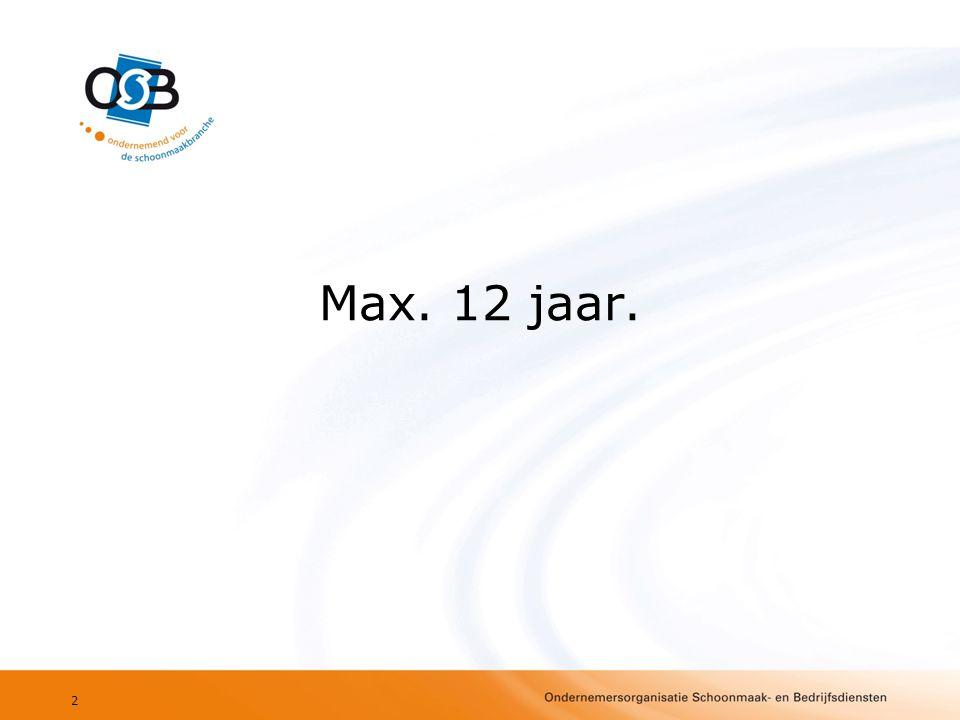 Max. 12 jaar.