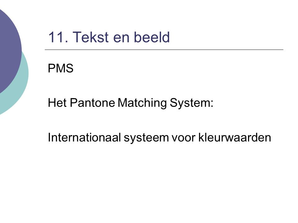 11. Tekst en beeld PMS Het Pantone Matching System: