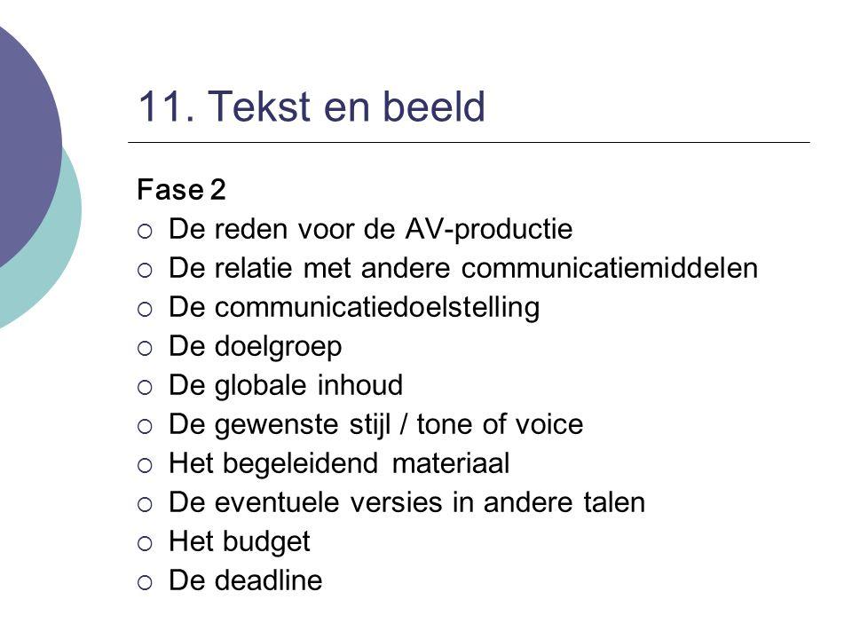 11. Tekst en beeld Fase 2 De reden voor de AV-productie