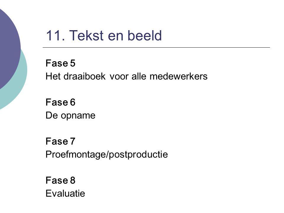 11. Tekst en beeld Fase 5 Het draaiboek voor alle medewerkers Fase 6