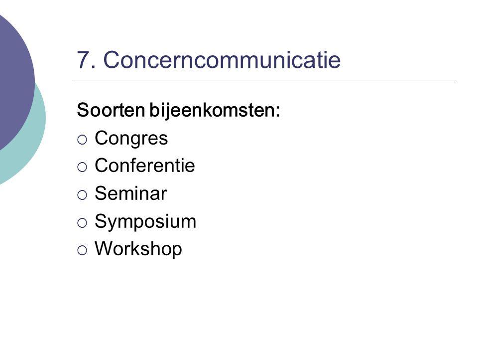 7. Concerncommunicatie Soorten bijeenkomsten: Congres Conferentie