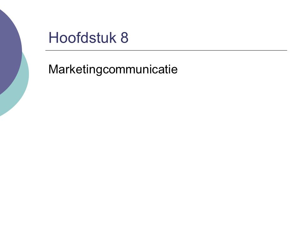 Hoofdstuk 8 Marketingcommunicatie