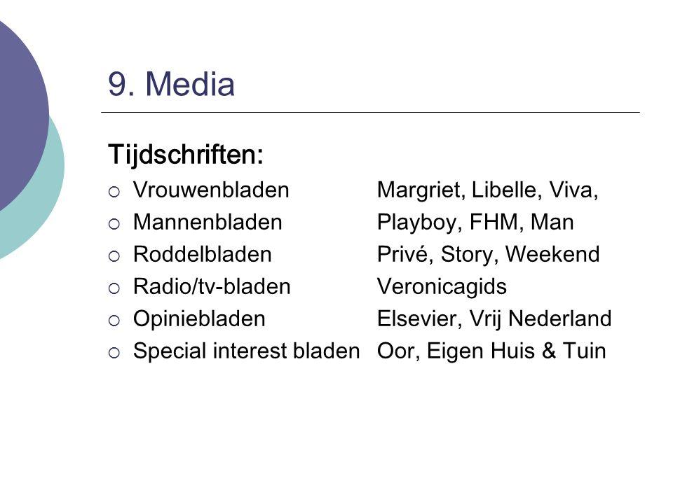 9. Media Tijdschriften: Vrouwenbladen Margriet, Libelle, Viva,