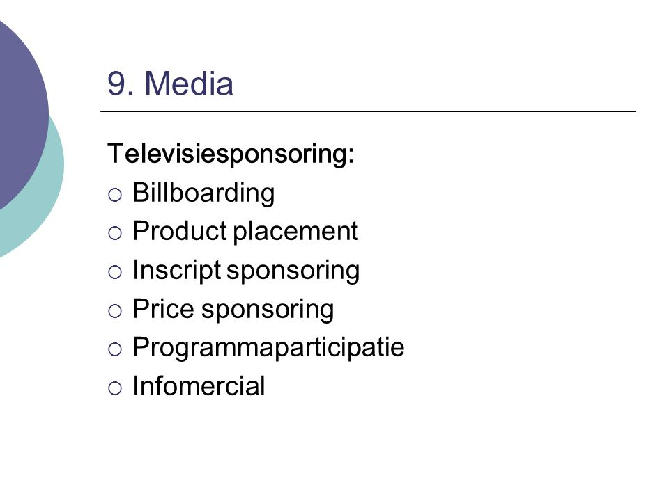 9. Media Televisiesponsoring: Billboarding Product placement