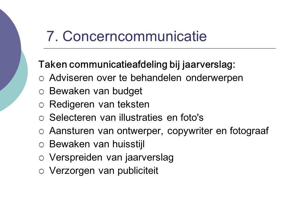 7. Concerncommunicatie Taken communicatieafdeling bij jaarverslag: