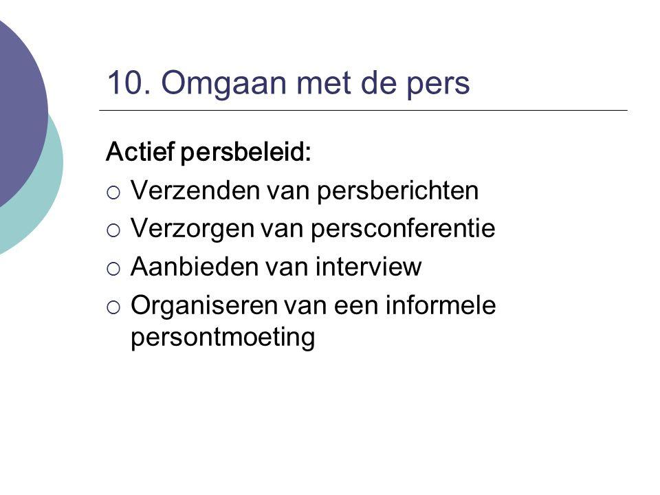 10. Omgaan met de pers Actief persbeleid: Verzenden van persberichten