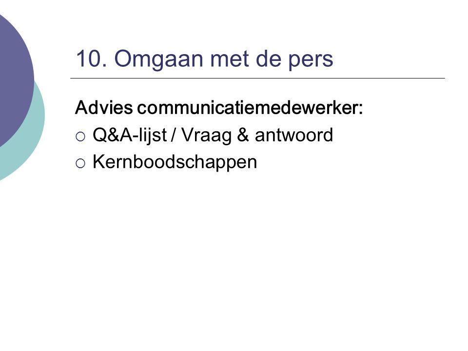 10. Omgaan met de pers Advies communicatiemedewerker: