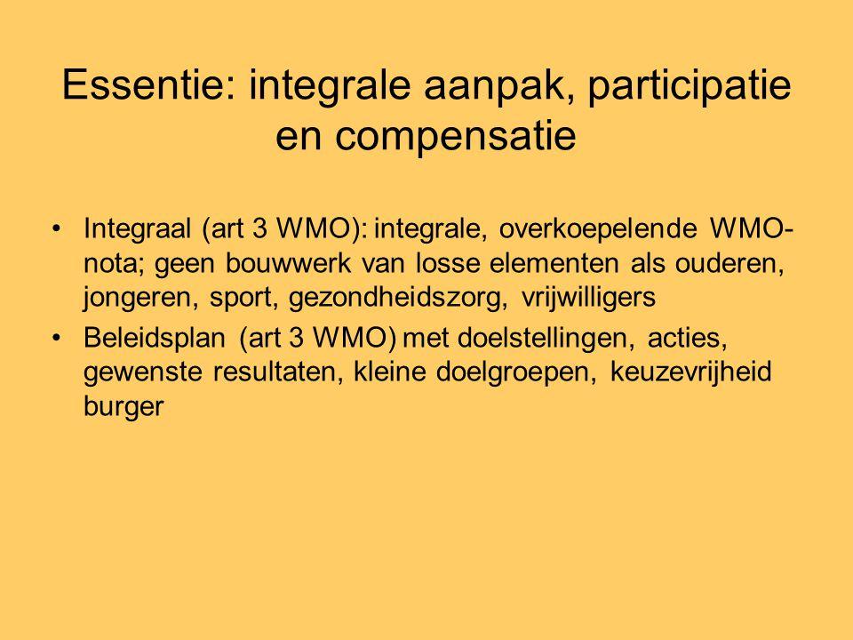 Essentie: integrale aanpak, participatie en compensatie