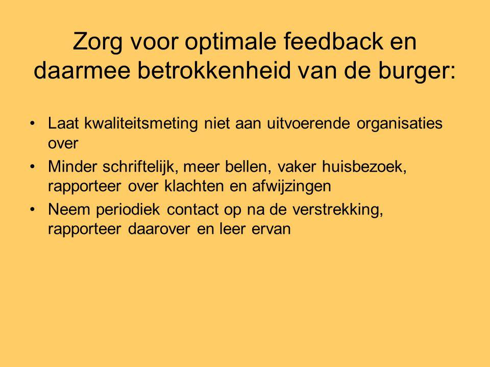 Zorg voor optimale feedback en daarmee betrokkenheid van de burger: