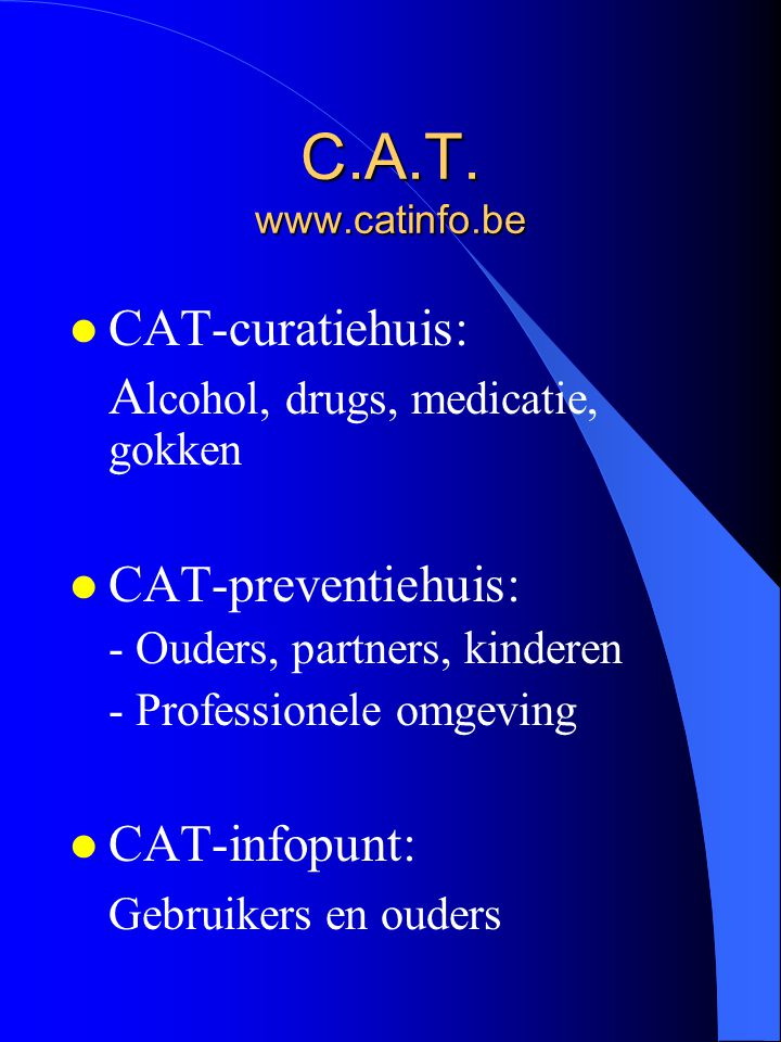 C.A.T. www.catinfo.be CAT-curatiehuis: