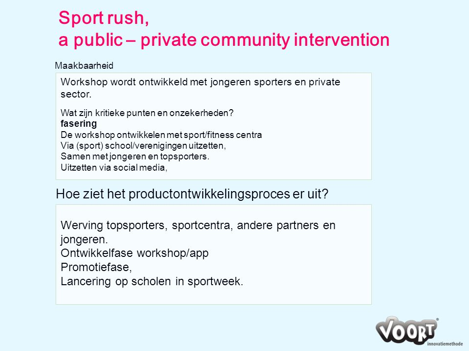 Sport rush, a public – private community intervention