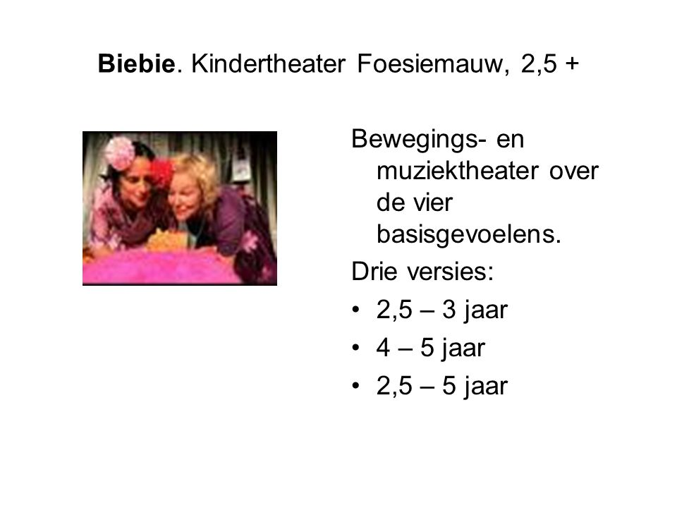 Biebie. Kindertheater Foesiemauw, 2,5 +