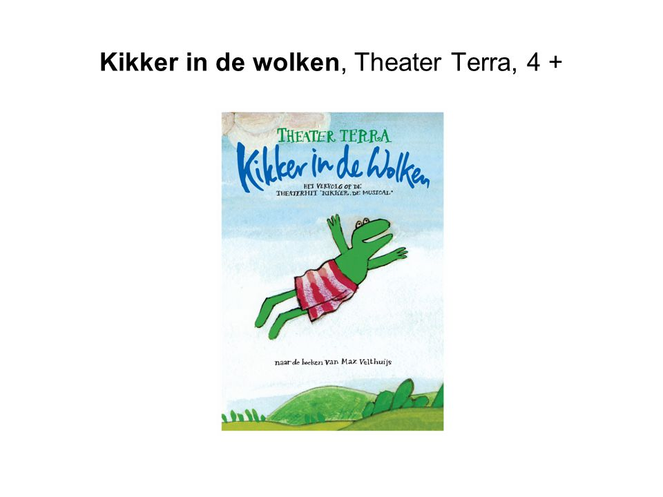 Kikker in de wolken, Theater Terra, 4 +