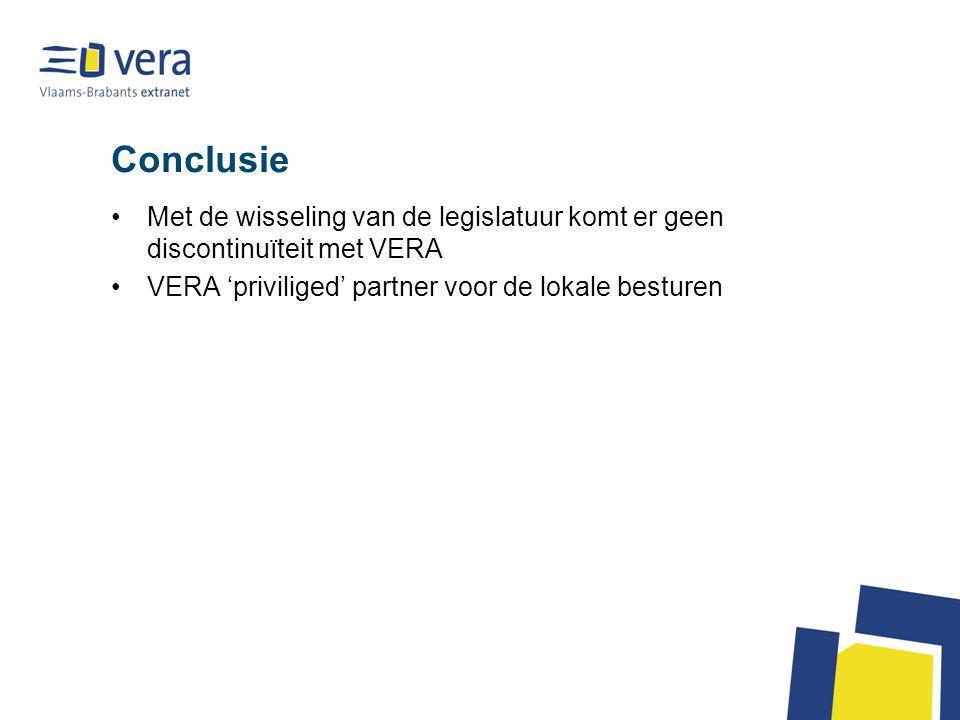 Conclusie Met de wisseling van de legislatuur komt er geen discontinuïteit met VERA.