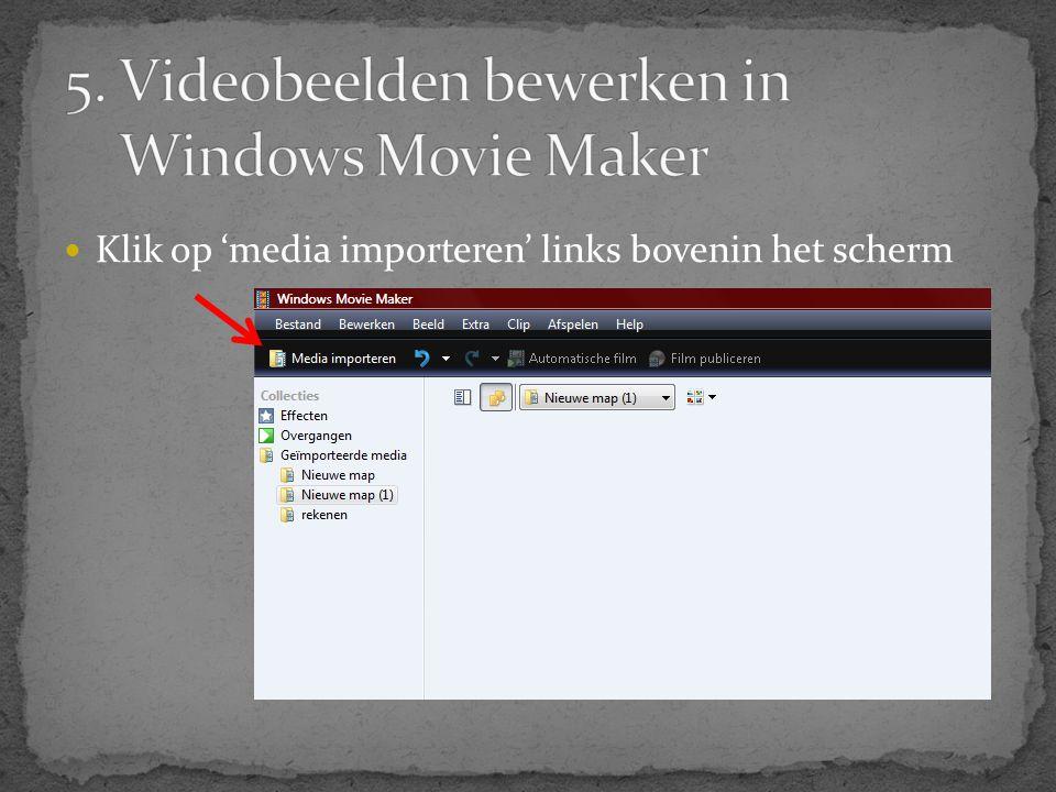 5. Videobeelden bewerken in Windows Movie Maker