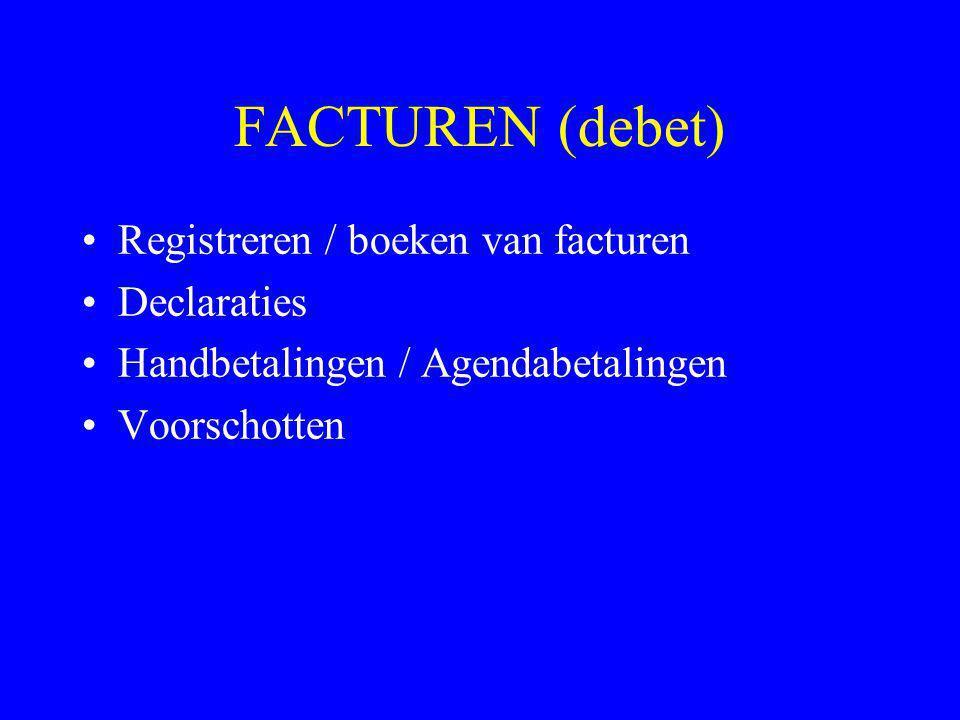 FACTUREN (debet) Registreren / boeken van facturen Declaraties