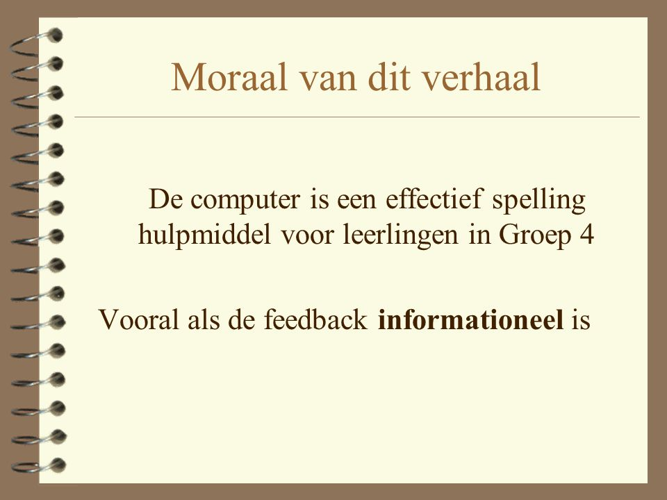 Vooral als de feedback informationeel is