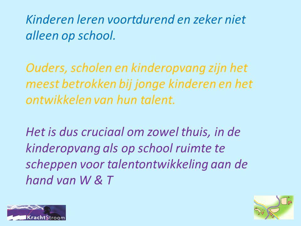 Kinderen leren voortdurend en zeker niet alleen op school