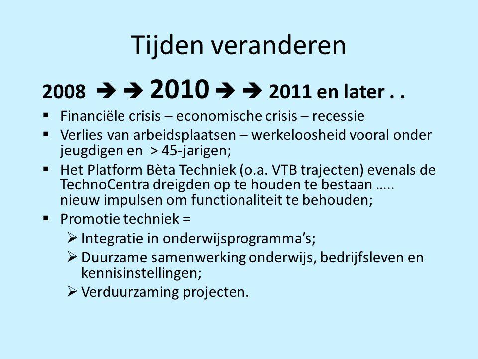 Tijden veranderen 2008   2010   2011 en later . .