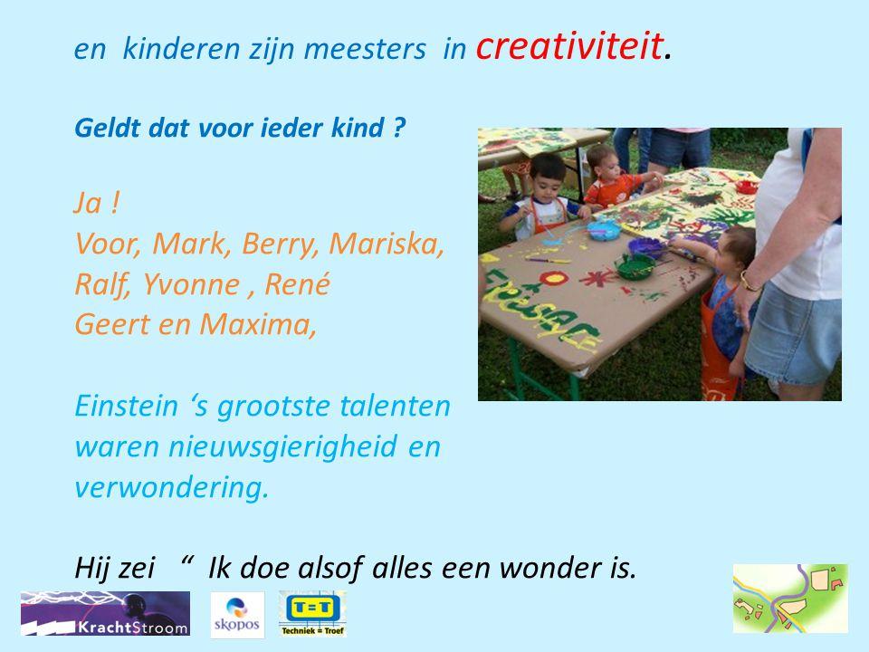 en kinderen zijn meesters in creativiteit.