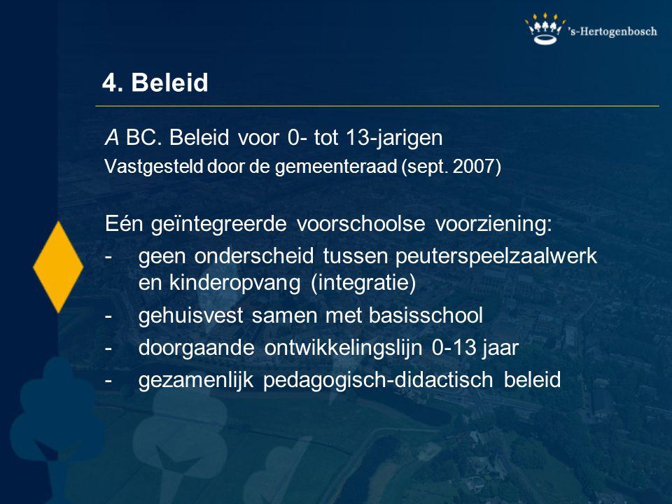 4. Beleid A BC. Beleid voor 0- tot 13-jarigen