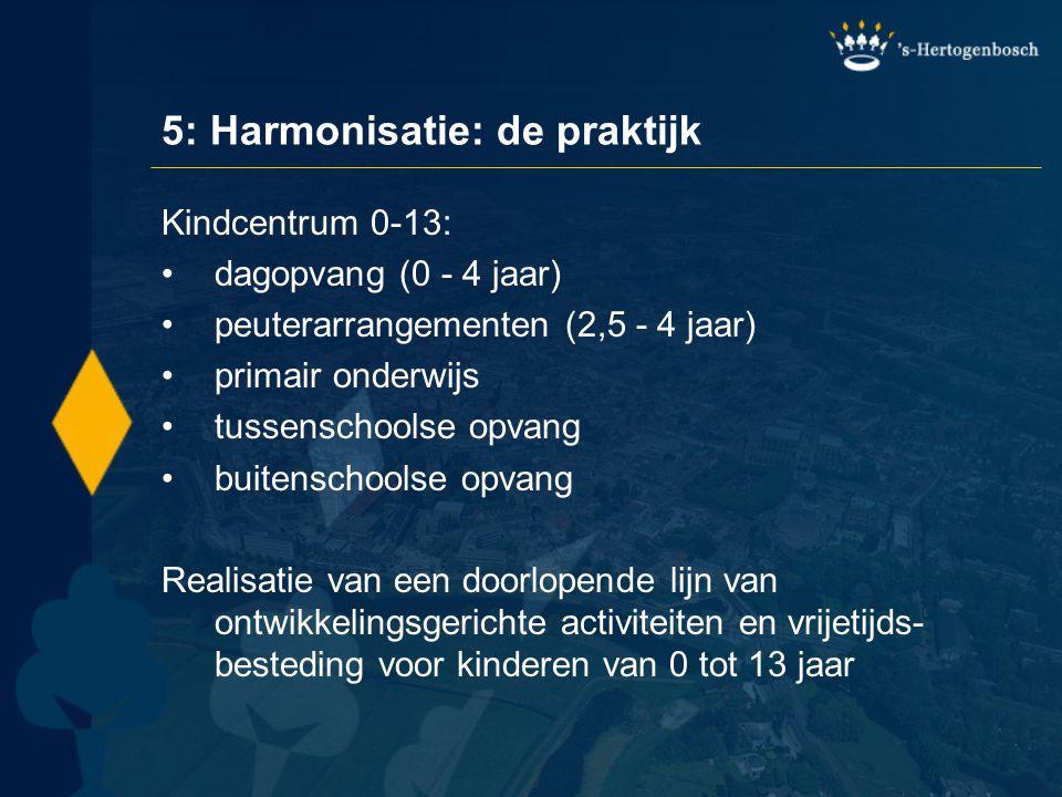 5: Harmonisatie: de praktijk