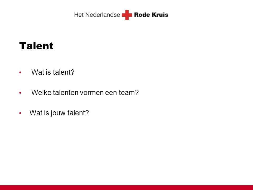 Talent Wat is talent Welke talenten vormen een team