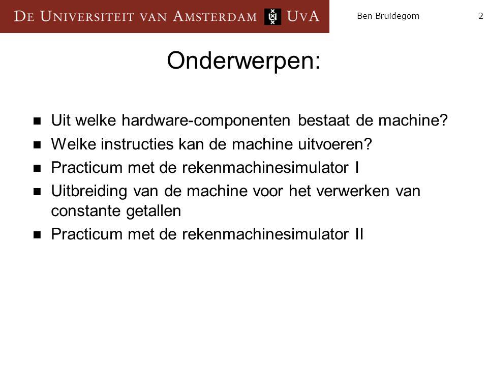 Onderwerpen: Uit welke hardware-componenten bestaat de machine