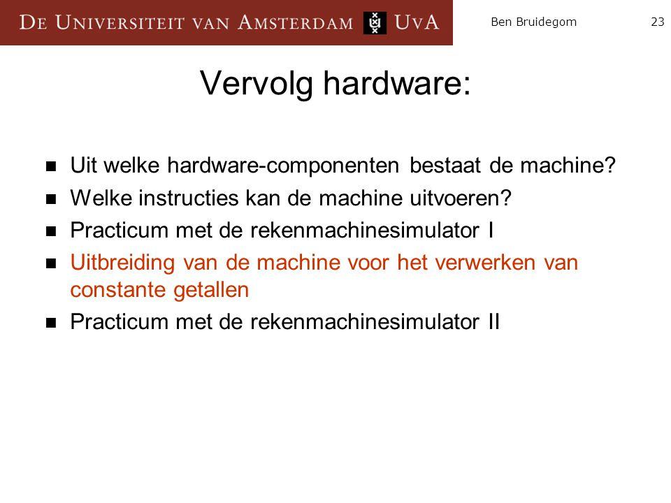 Vervolg hardware: Uit welke hardware-componenten bestaat de machine