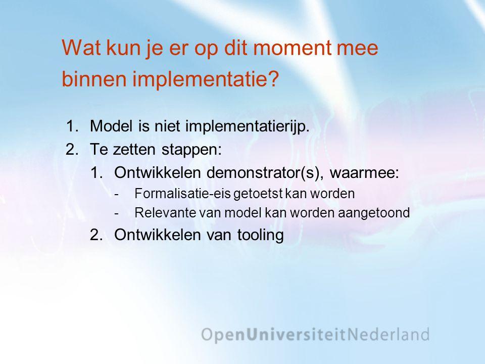 Wat kun je er op dit moment mee binnen implementatie