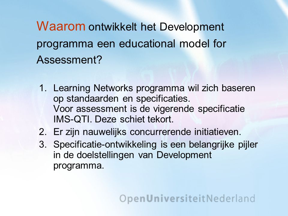 Waarom ontwikkelt het Development programma een educational model for Assessment