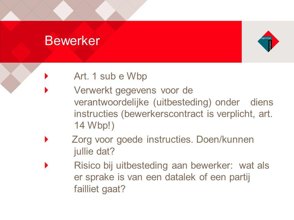 Bewerker Art. 1 sub e Wbp.