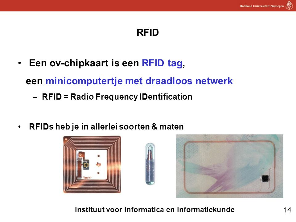 Een ov-chipkaart is een RFID tag,