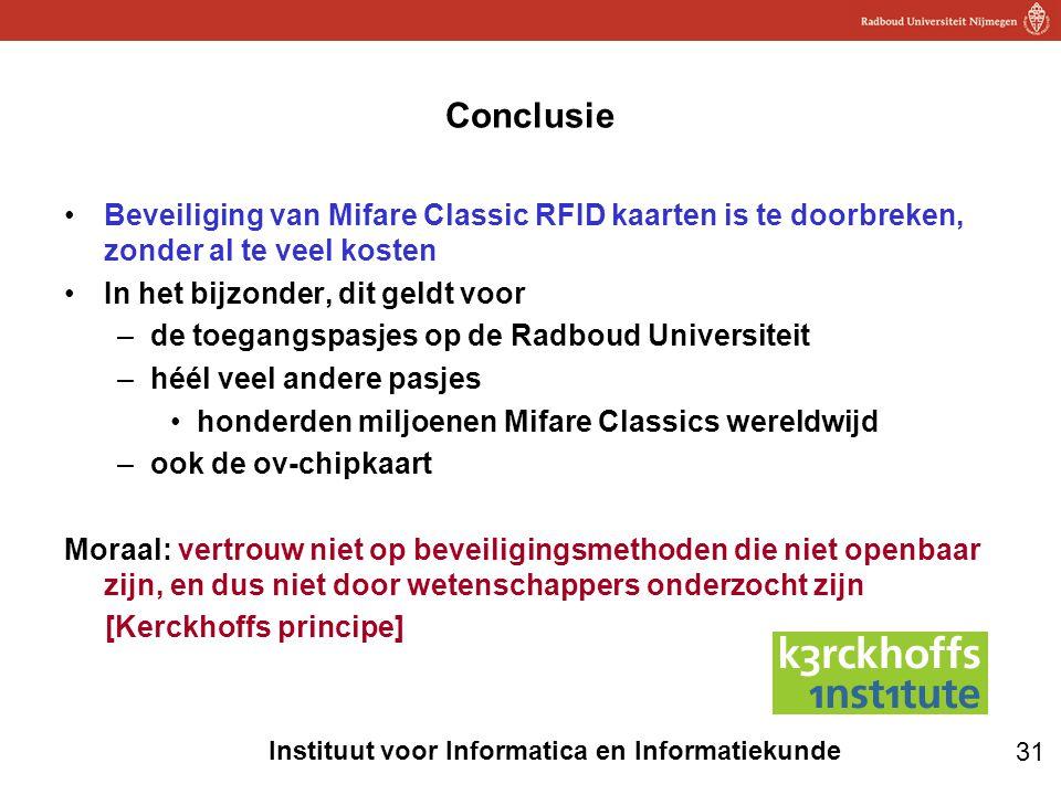 Conclusie Beveiliging van Mifare Classic RFID kaarten is te doorbreken, zonder al te veel kosten. In het bijzonder, dit geldt voor.