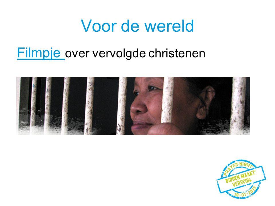 Voor de wereld Filmpje over vervolgde christenen