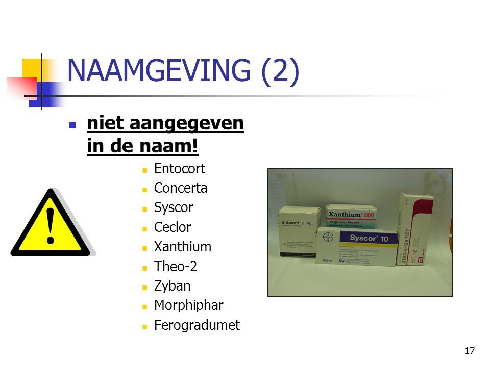 NAAMGEVING (2) niet aangegeven in de naam! Entocort Concerta Syscor