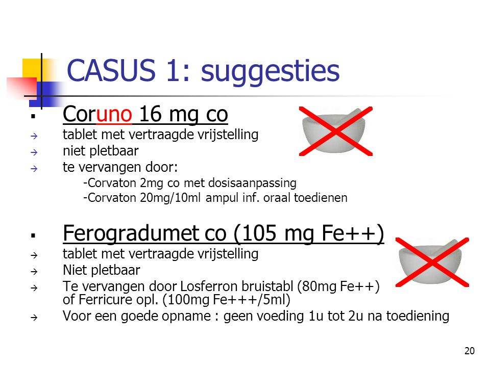 CASUS 1: suggesties Coruno 16 mg co Ferogradumet co (105 mg Fe++)