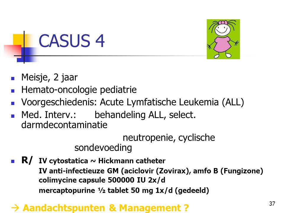 CASUS 4 Meisje, 2 jaar Hemato-oncologie pediatrie