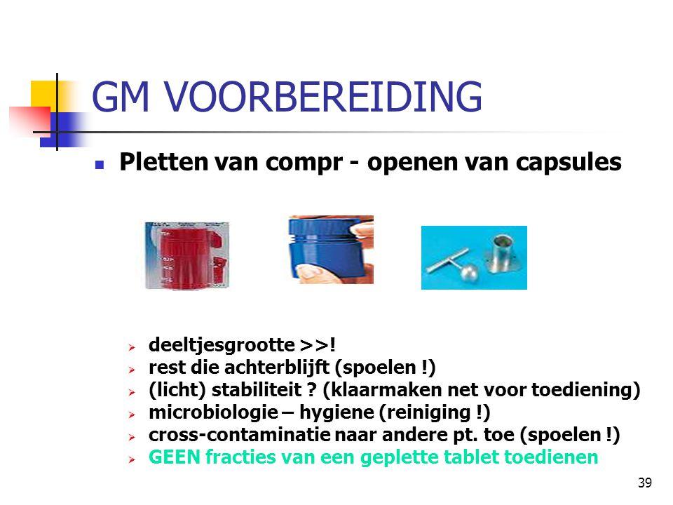 GM VOORBEREIDING Pletten van compr - openen van capsules
